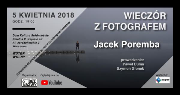 Wieczór z Fotografem - Jacek Poremba