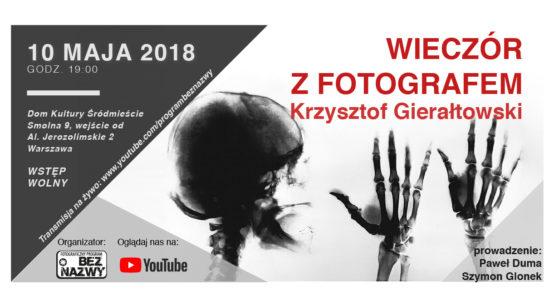 Wieczór z fotografem - Krzysztof Gierałtowski